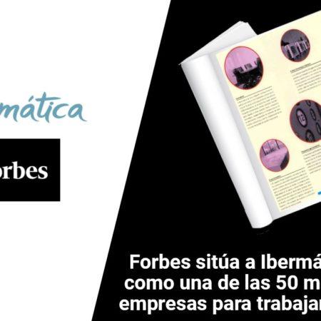Forbes sitúa a Ibermática como una de las 50 mejores empresas para trabajar en España
