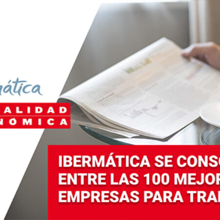 Ibermática vuelve a estar entre las 100 mejores empresas para trabajar en España