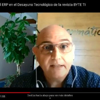 [VÍDEO] Evolución del  CRM y del ERP en el Desayuno Tecnológico de la revista BYTE TI
